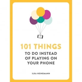 100 Things to Do Instead of Playing on your Phone