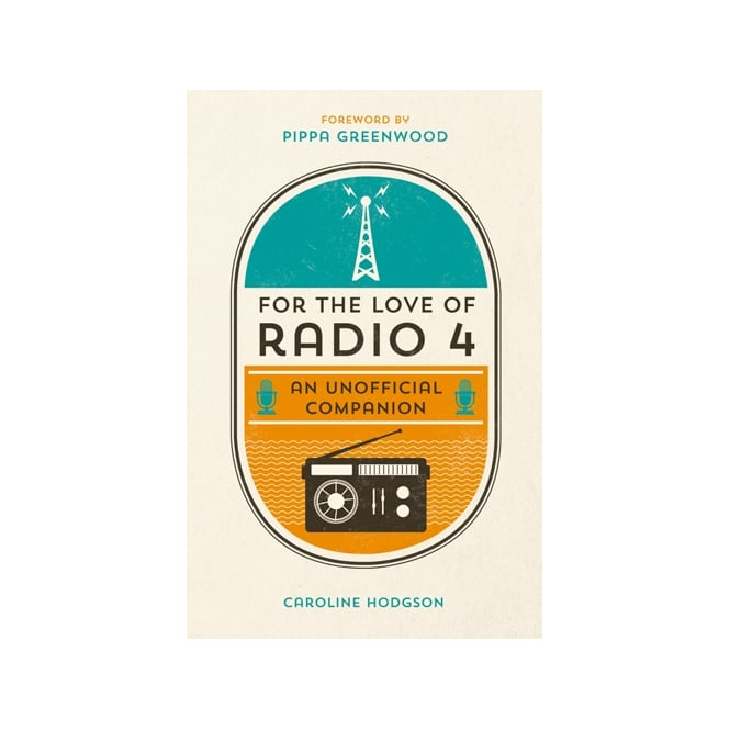For the Love of Radio 4: An Unofficial Companion
