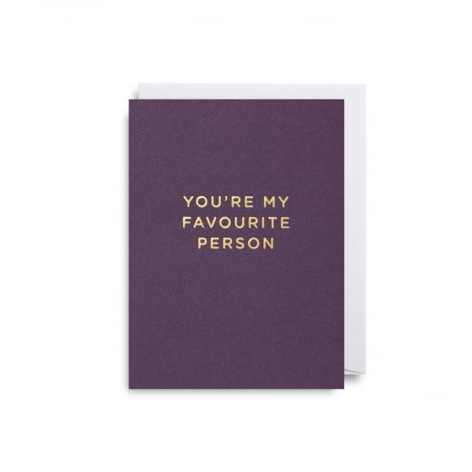 Lagom Design You're My Favourite Person Cherished Mini Card