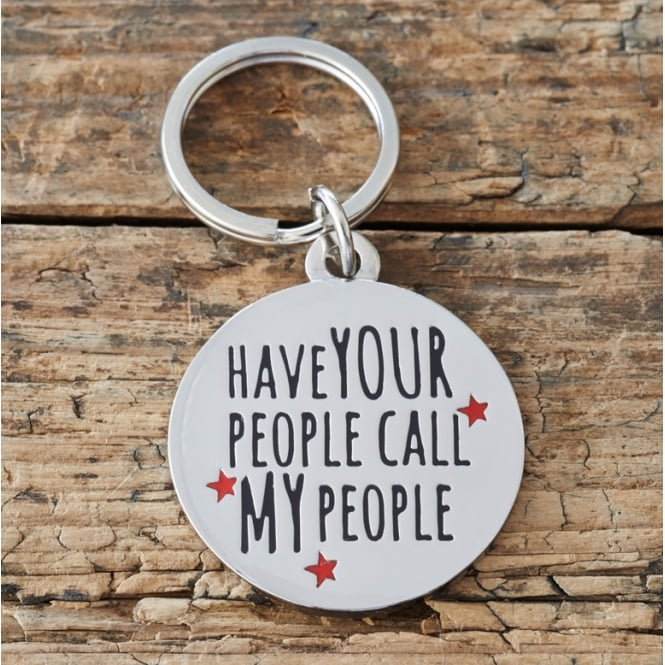 Sweet William Have Your People Call My People Dog Tag